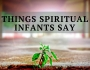 Things Spiritual Infants Say and other Top Posts for November: