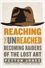 Reaching the Unreached… the Lost Art