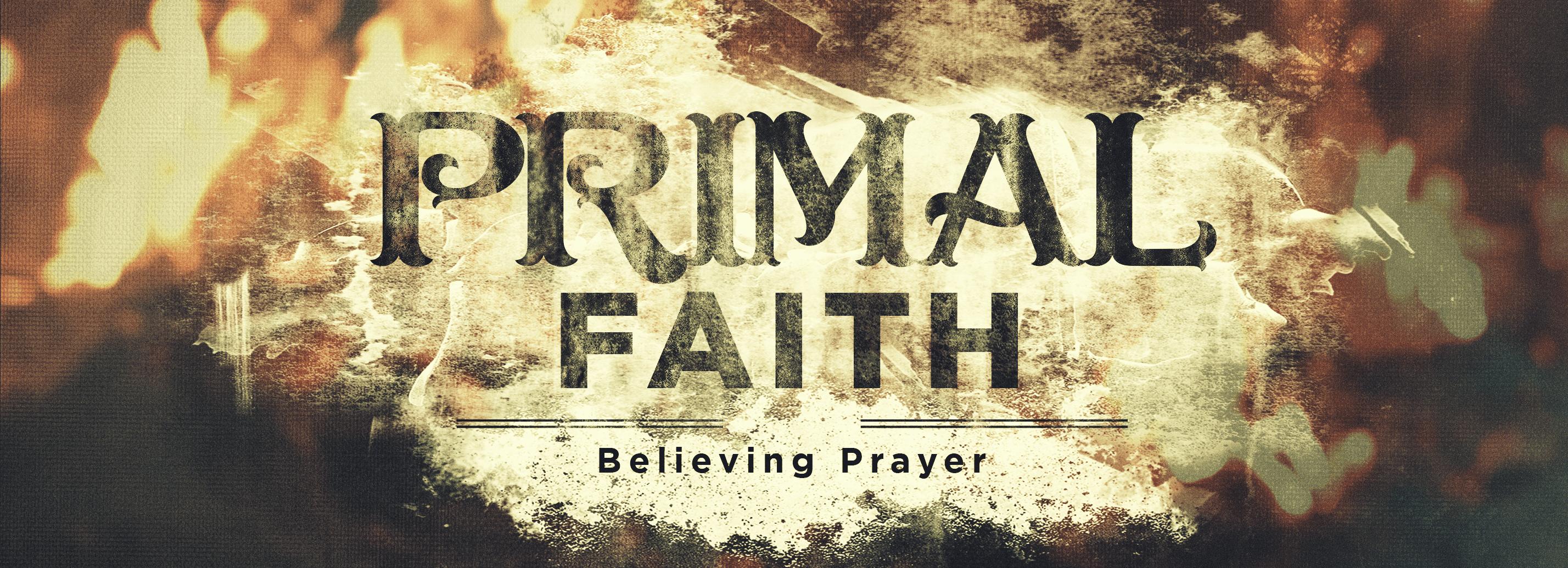 Bridge-PrimalFaith-believingprayer