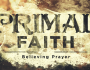 Primal Faith Practices Believing Prayer